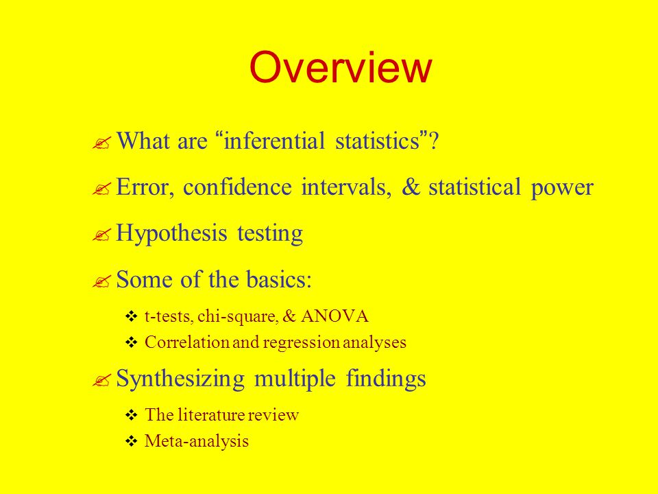 Overview What are inferential statistics