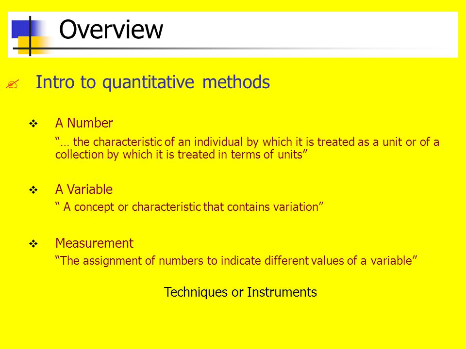 Overview Intro to quantitative methods A Number