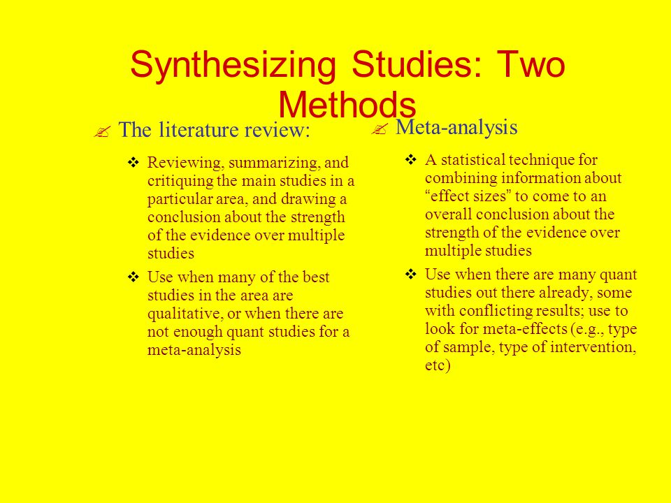 Synthesizing Studies: Two Methods
