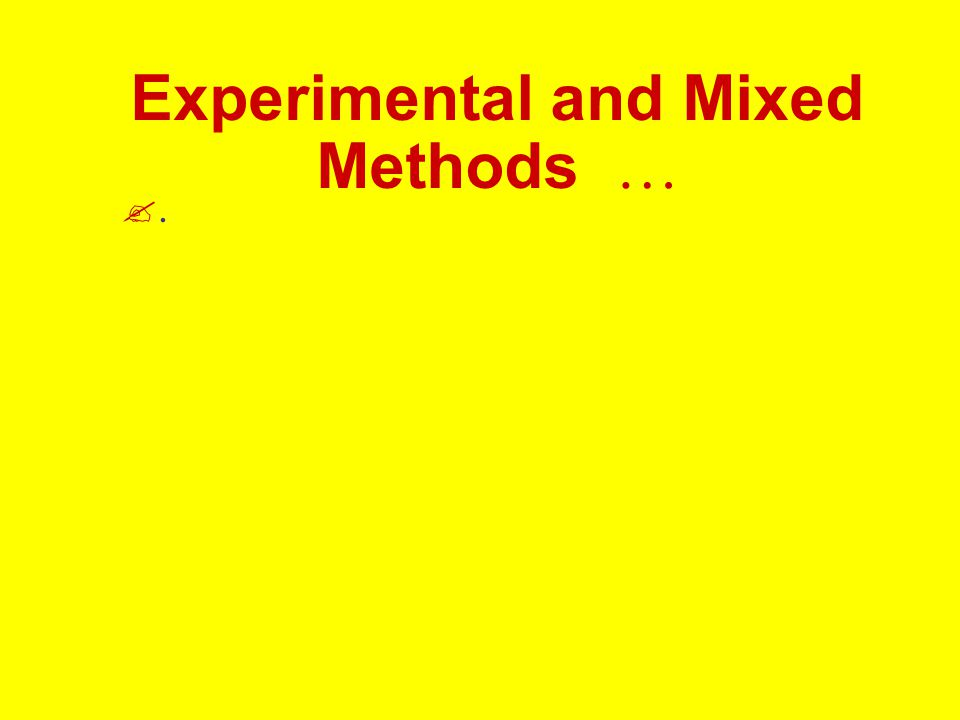 Experimental and Mixed Methods …