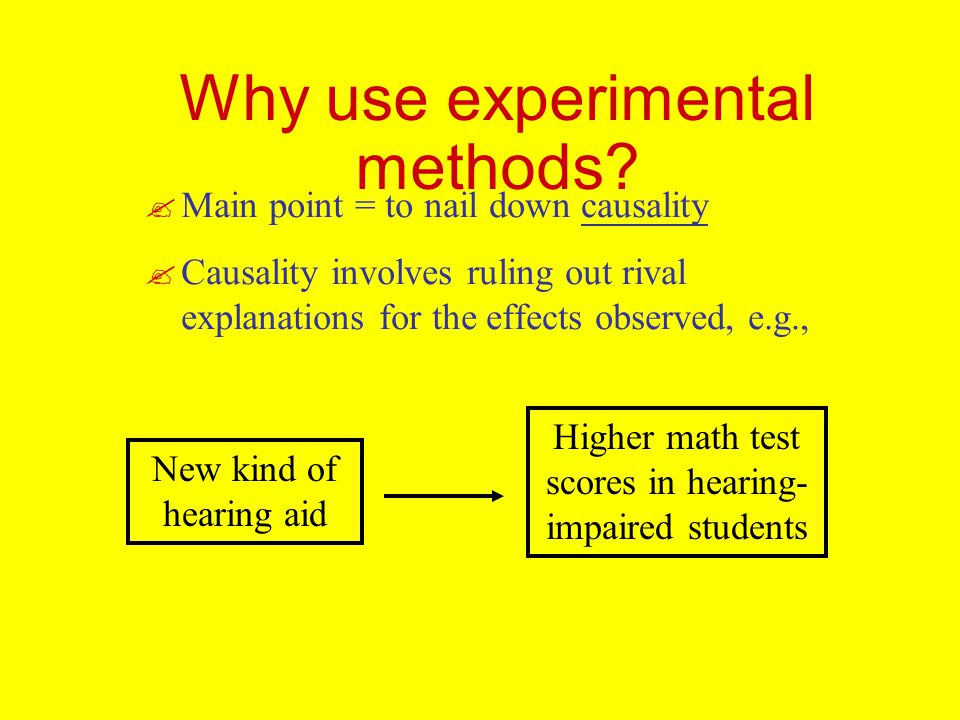 Why use experimental methods