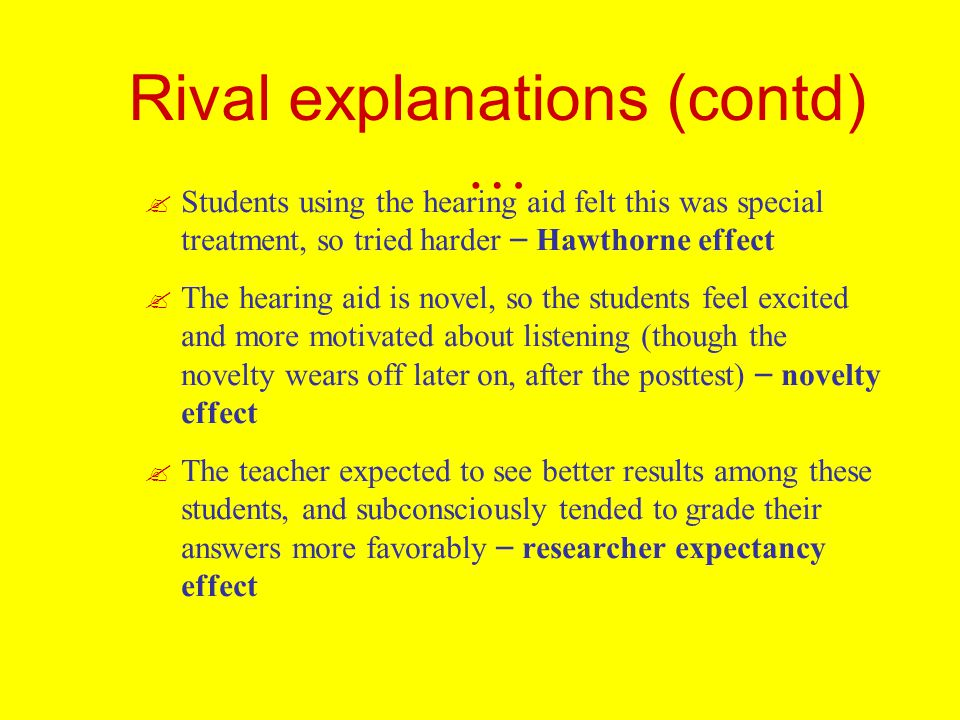 Rival explanations (contd) …
