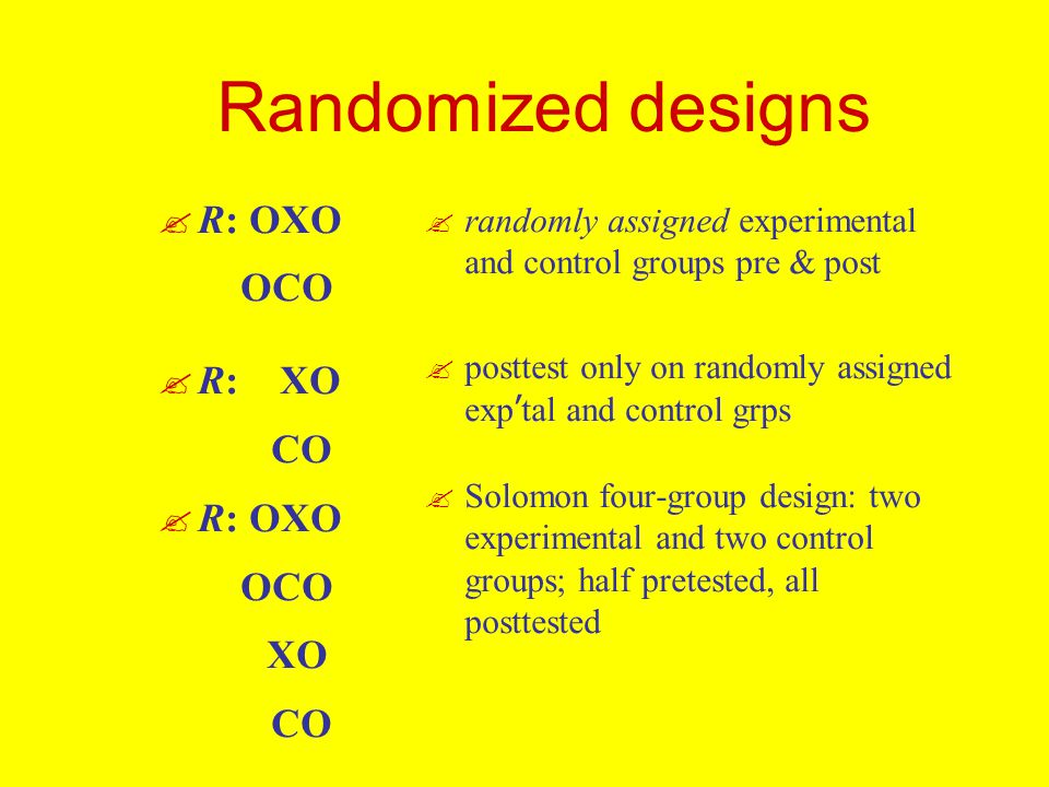 Randomized designs R: OXO OCO R: XO CO XO