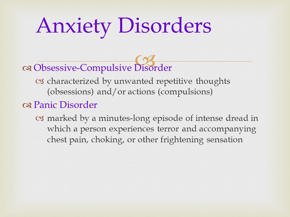 Anxiety Disorders Obsessive-Compulsive Disorder Panic Disorder