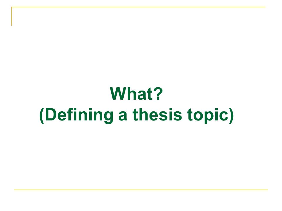 (Defining a thesis topic)