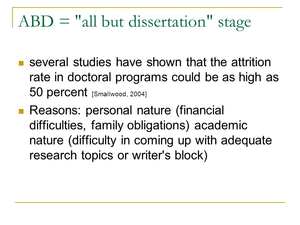 ABD = all but dissertation stage