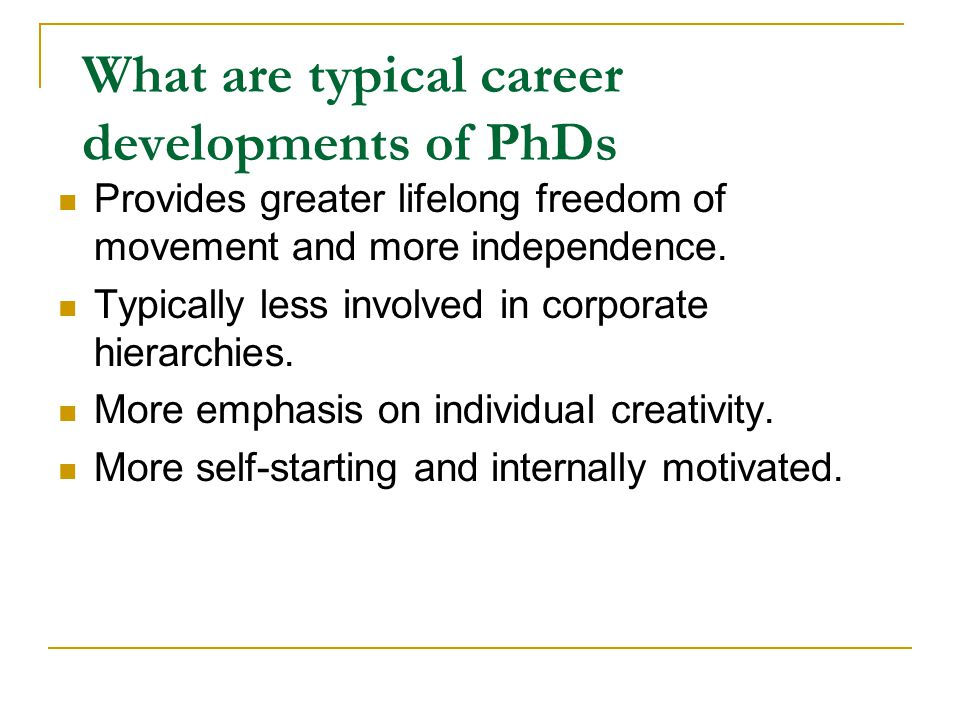 What are typical career developments of PhDs