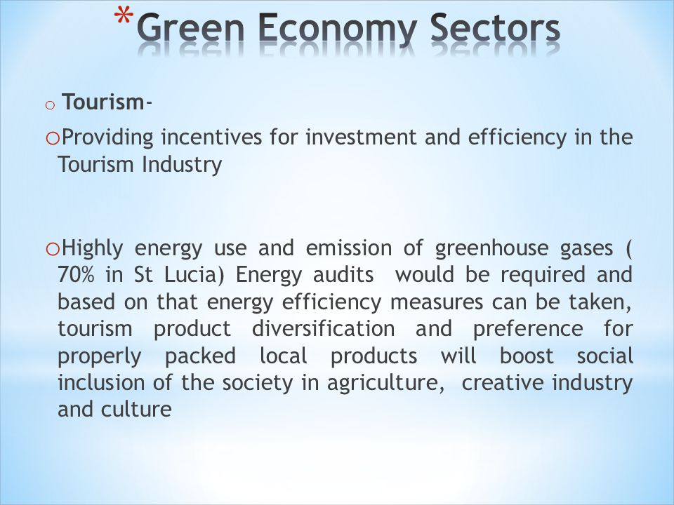 Green Economy Sectors Tourism- Providing incentives for investment and efficiency in the Tourism Industry.