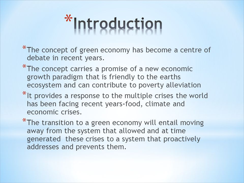 Introduction The concept of green economy has become a centre of debate in recent years.