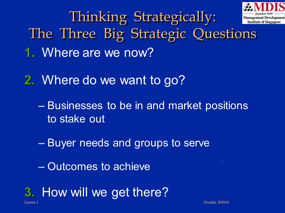 Thinking Strategically: The Three Big Strategic Questions