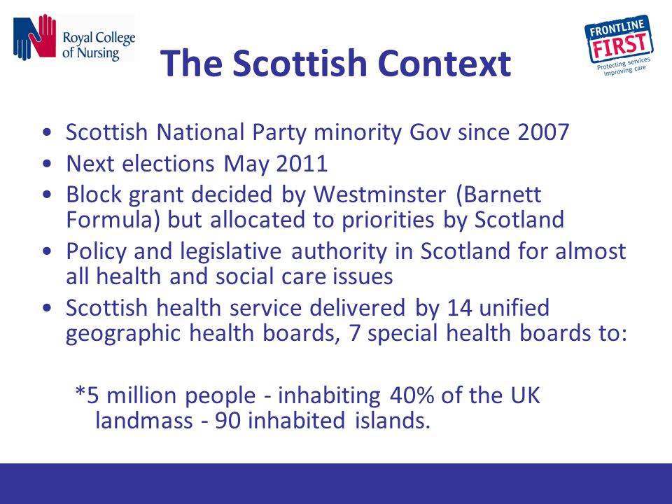The Scottish Context Scottish National Party minority Gov since 2007