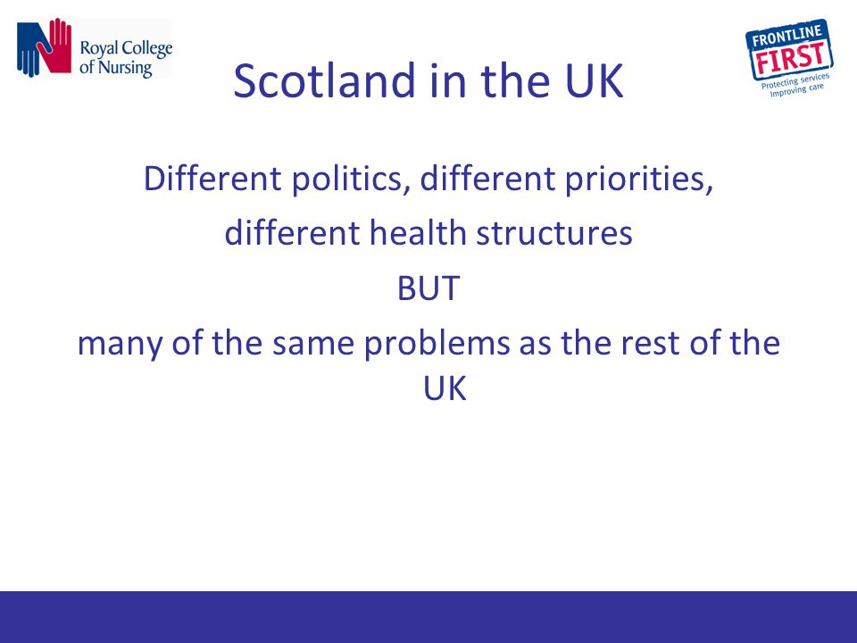 Scotland in the UK Different politics, different priorities, different health structures BUT many of the same problems as the rest of the UK