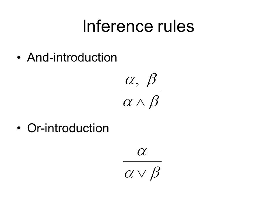 Inference rules And-introduction Or-introduction