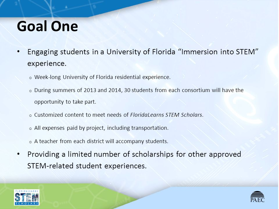 Goal One Engaging students in a University of Florida Immersion into STEM experience. Week-long University of Florida residential experience.