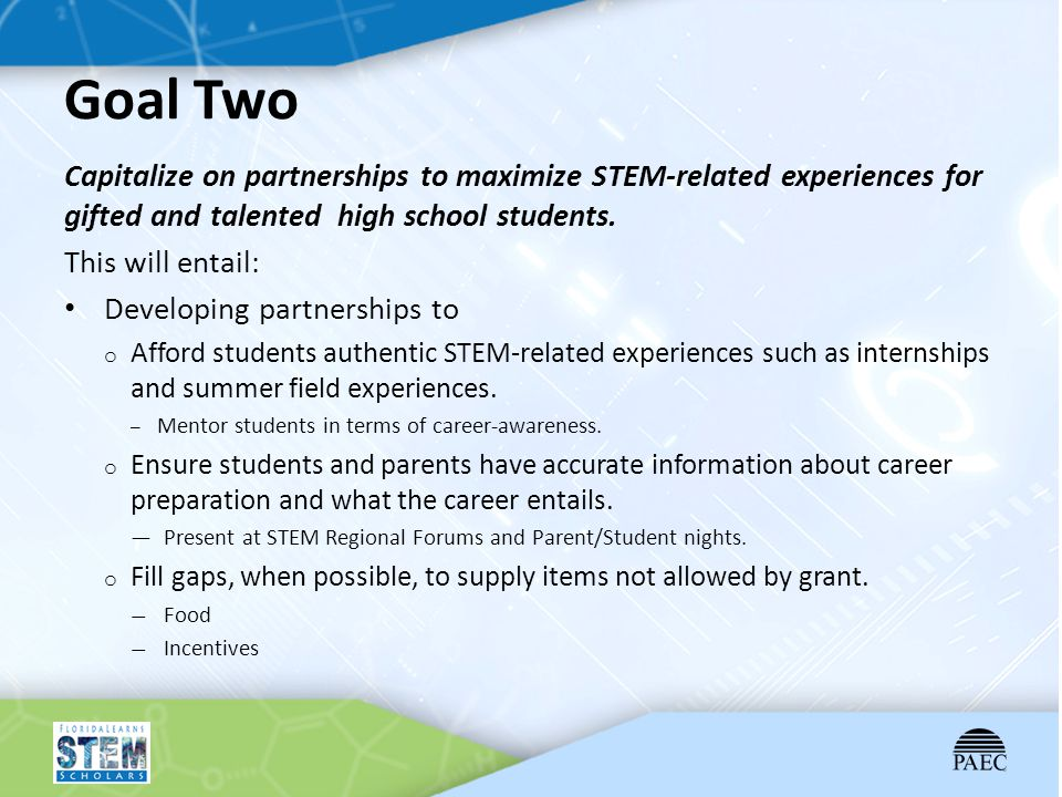 Goal Two Capitalize on partnerships to maximize STEM-related experiences for gifted and talented high school students.