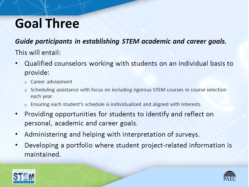 Goal Three Guide participants in establishing STEM academic and career goals. This will entail: