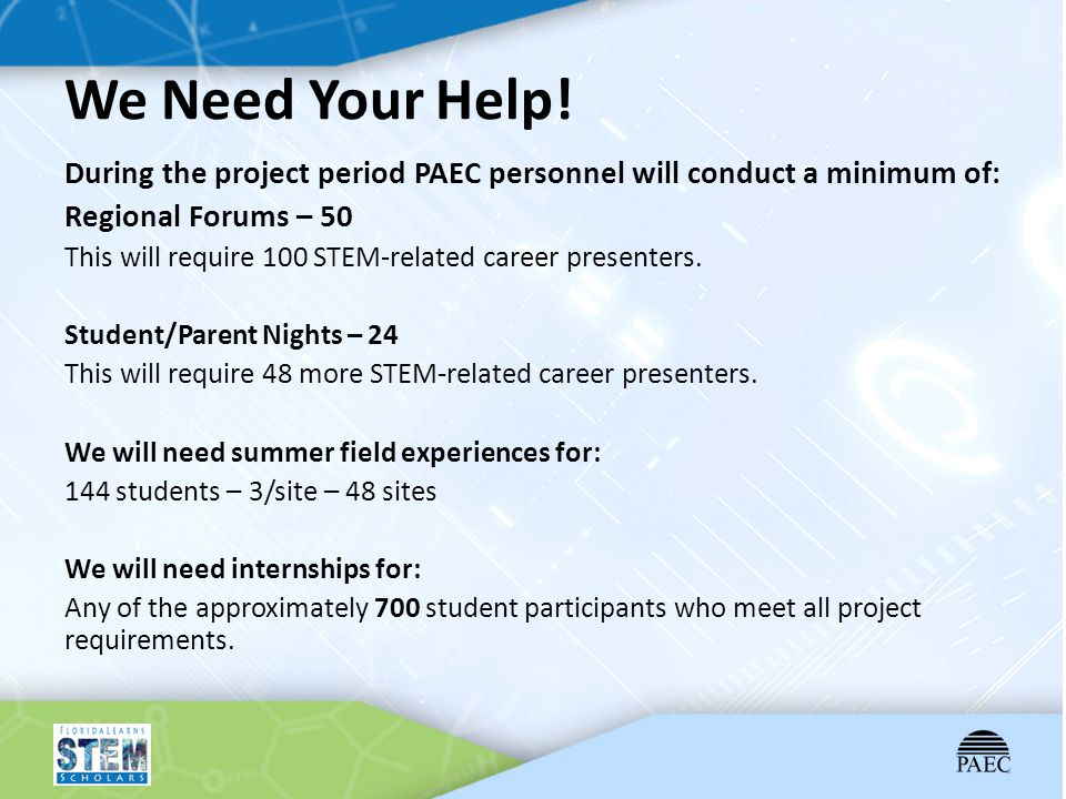 We Need Your Help! During the project period PAEC personnel will conduct a minimum of: Regional Forums – 50.