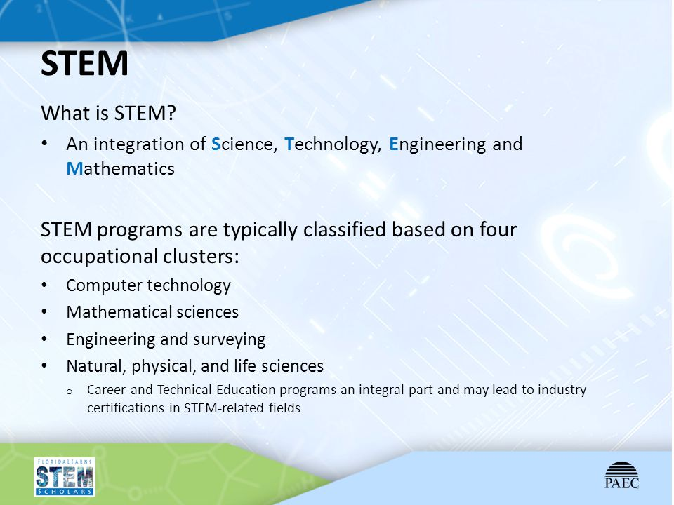 STEM What is STEM An integration of Science, Technology, Engineering and Mathematics.