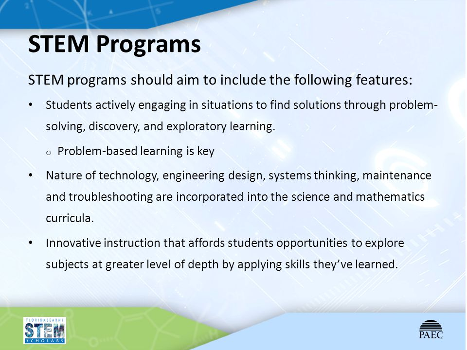 STEM Programs STEM programs should aim to include the following features: