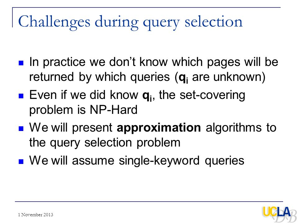 Challenges during query selection