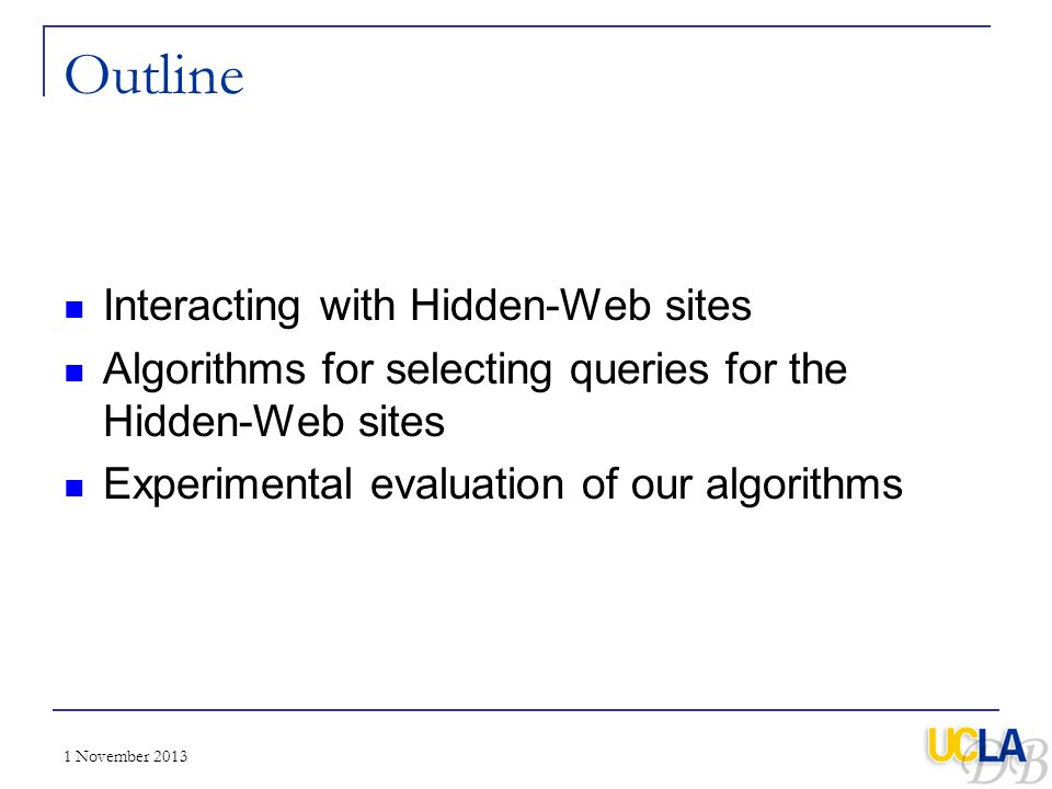 Outline Interacting with Hidden-Web sites