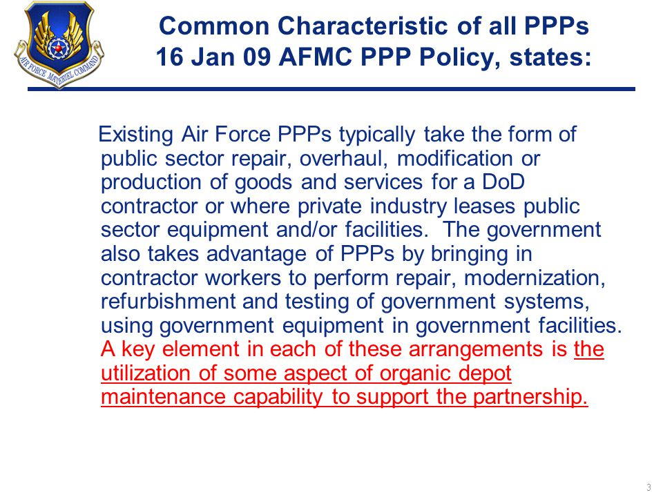 Common Characteristic of all PPPs 16 Jan 09 AFMC PPP Policy, states: