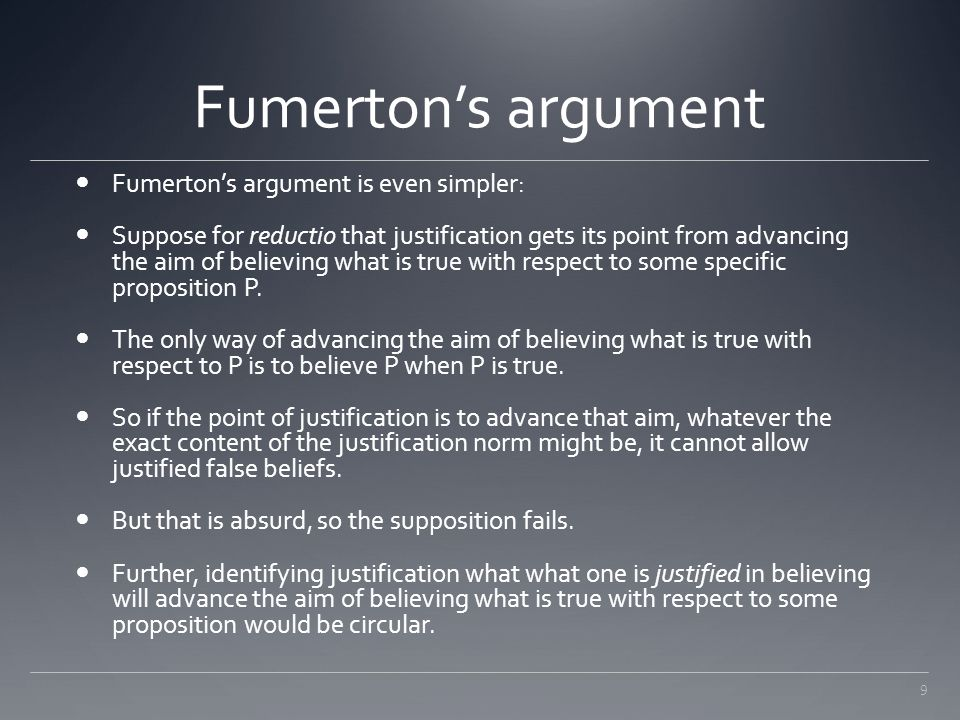 Fumerton's argument Fumerton's argument is even simpler: