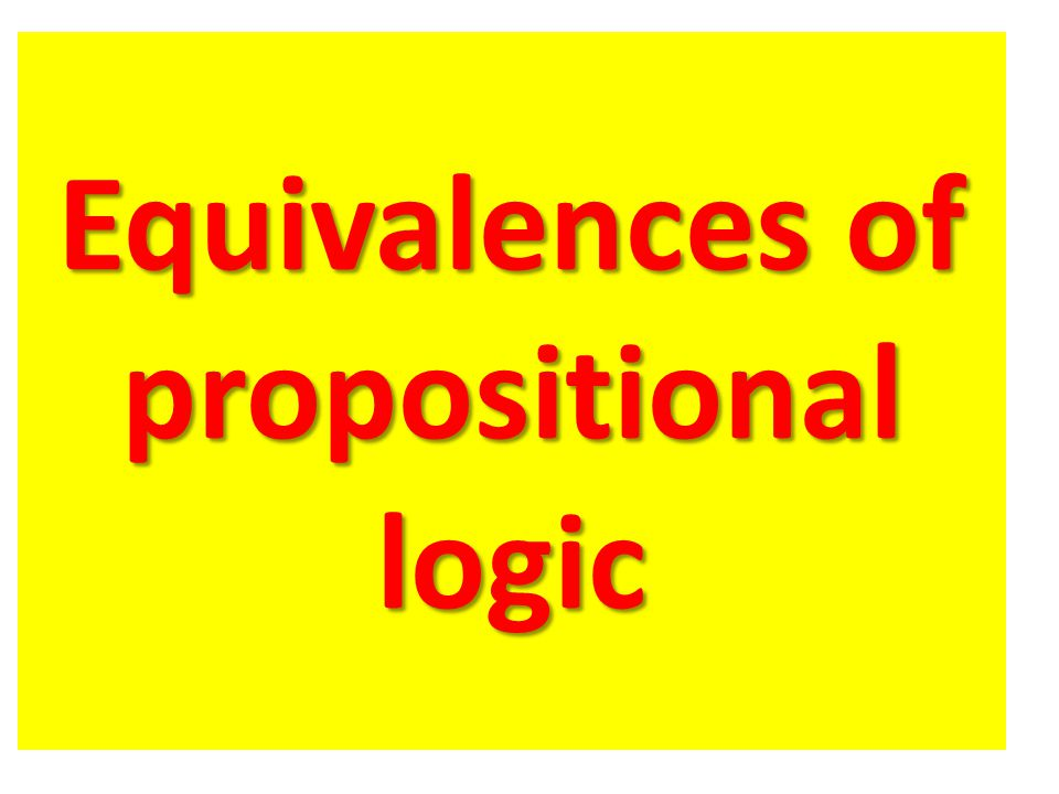 Equivalences of propositional logic