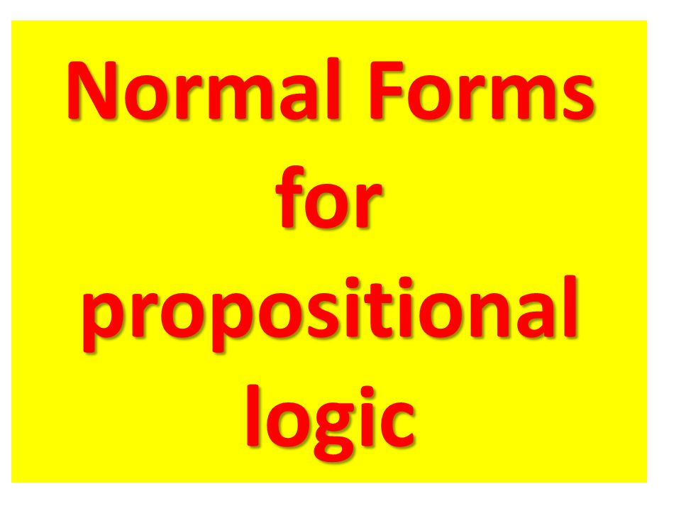 Normal Forms for propositional logic