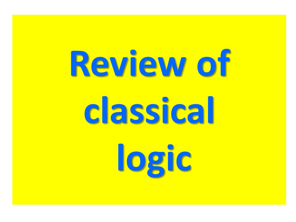 Review of classical logic