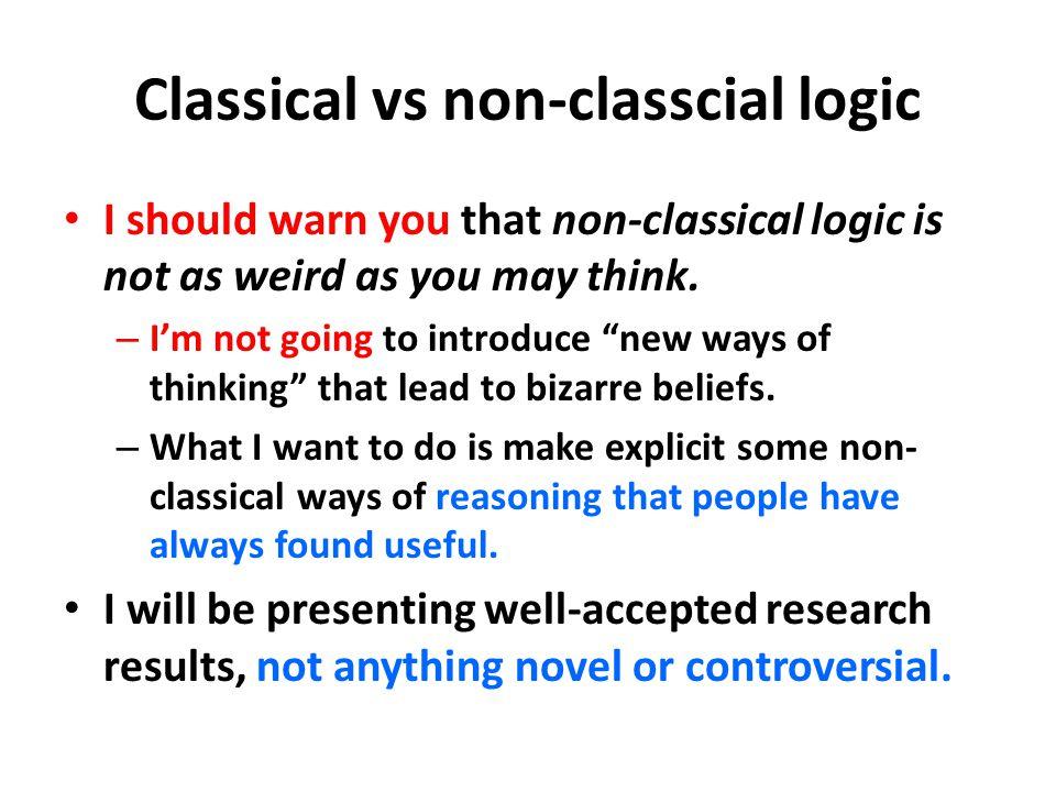 Classical vs non-classcial logic