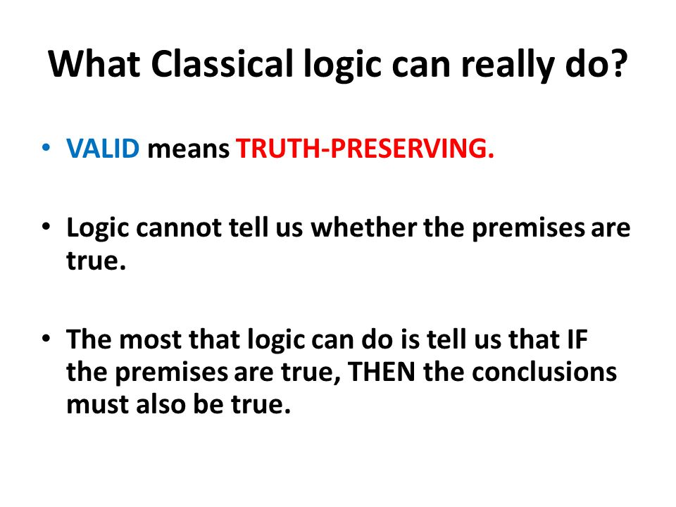 What Classical logic can really do