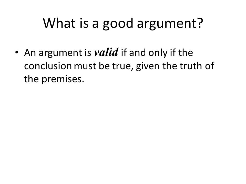 What is a good argument.