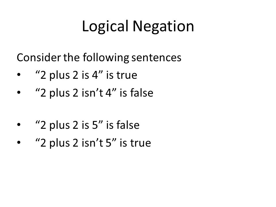 Logical Negation Consider the following sentences