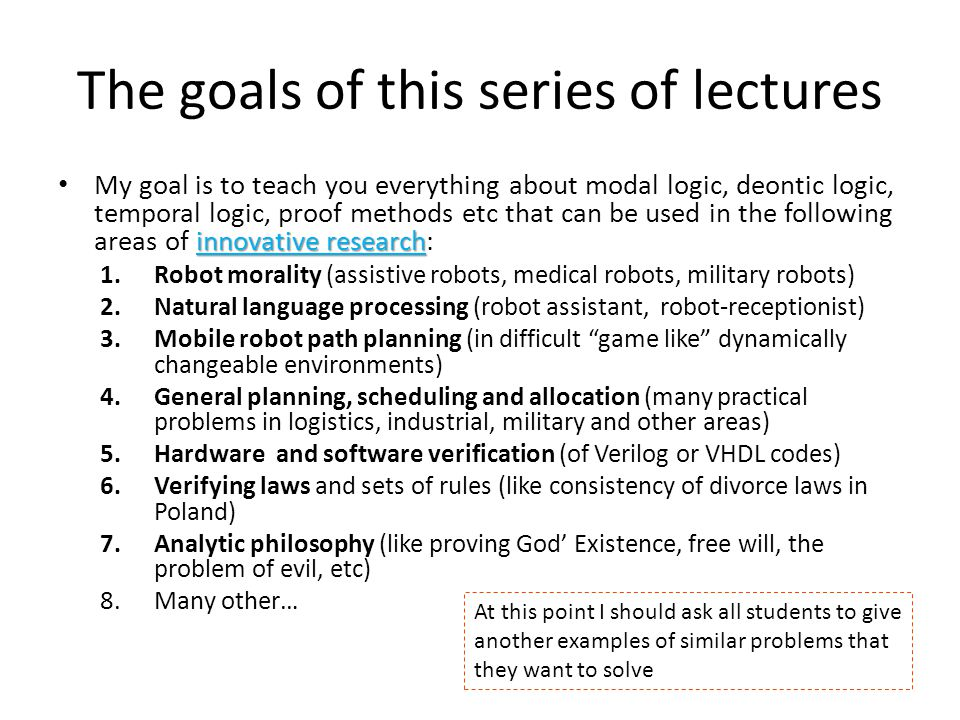 The goals of this series of lectures
