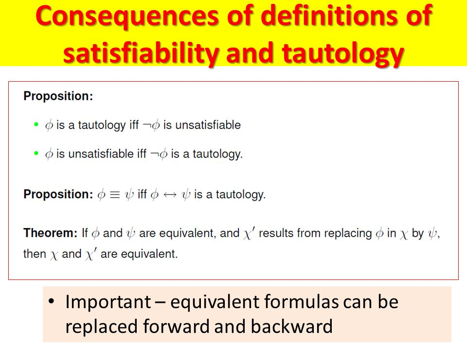 Consequences of definitions of satisfiability and tautology