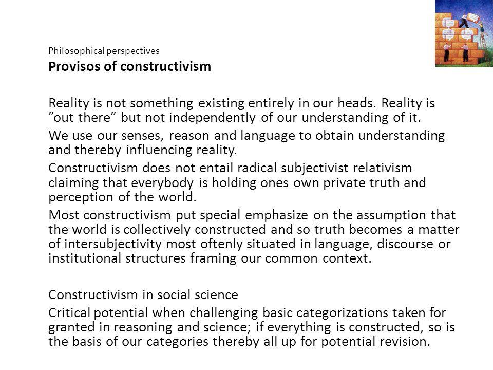 Provisos of constructivism