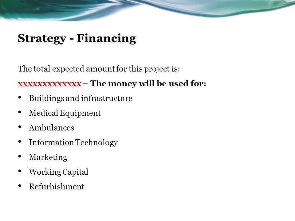 Strategy - Financing The total expected amount for this project is: