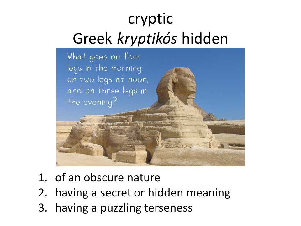 cryptic Greek kryptikós hidden