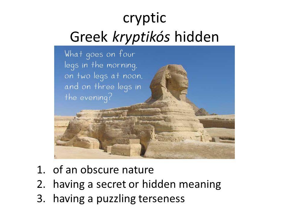 cryptic Greek kryptikós hidden