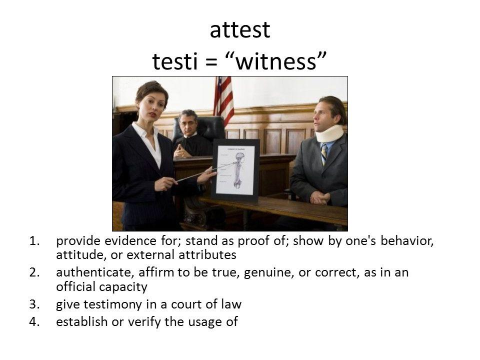 attest testi = witness