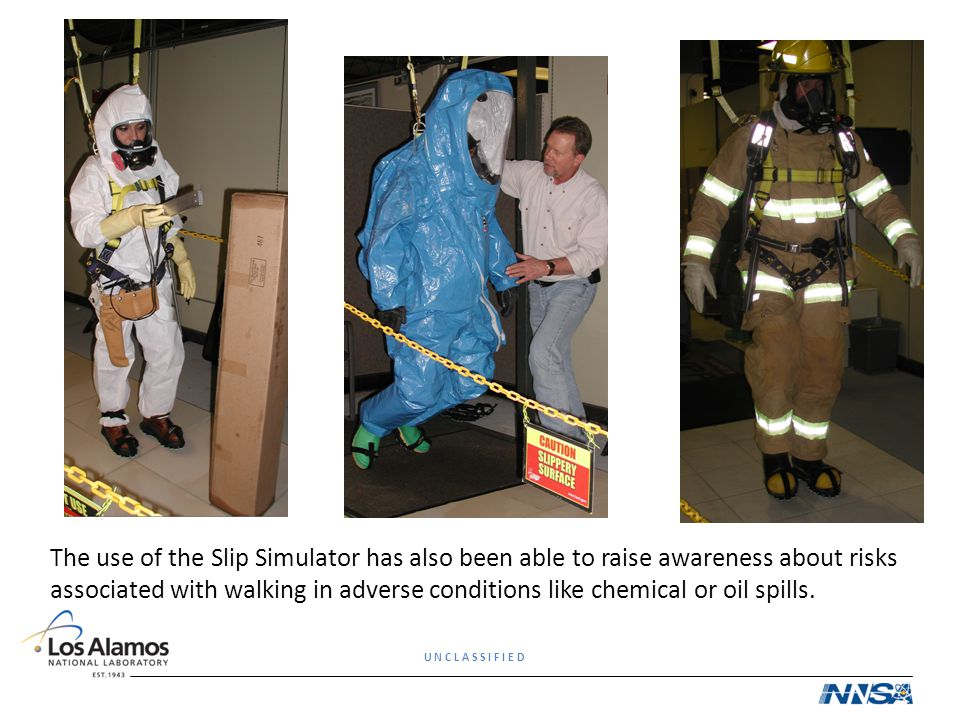 The use of the Slip Simulator has also been able to raise awareness about risks associated with walking in adverse conditions like chemical or oil spills.