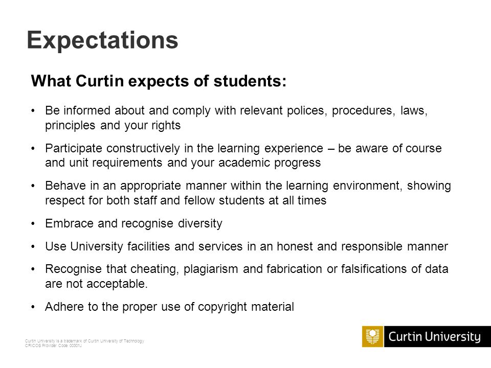 Expectations What Curtin expects of students:
