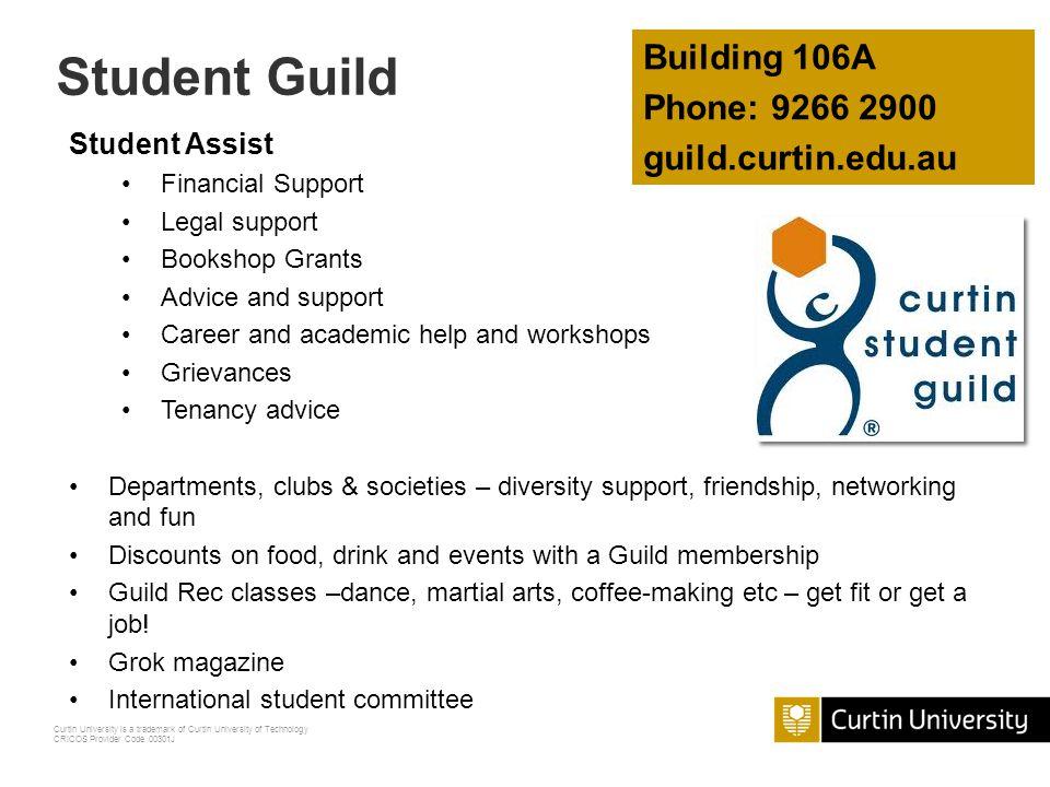 Student Guild Building 106A Phone: 9266 2900 guild.curtin.edu.au