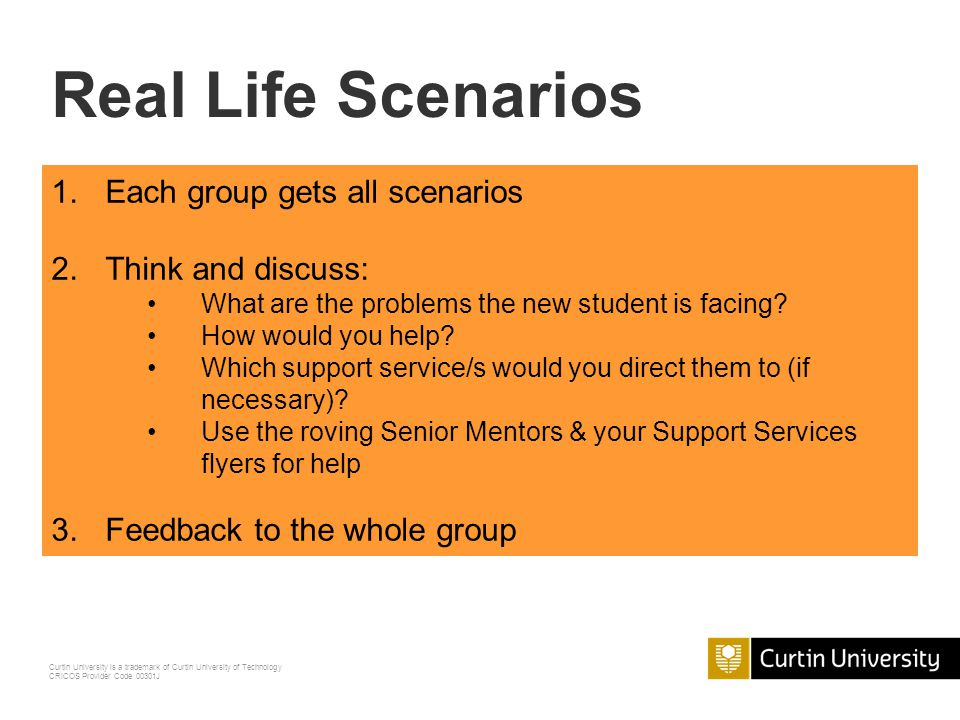 Real Life Scenarios Each group gets all scenarios Think and discuss: