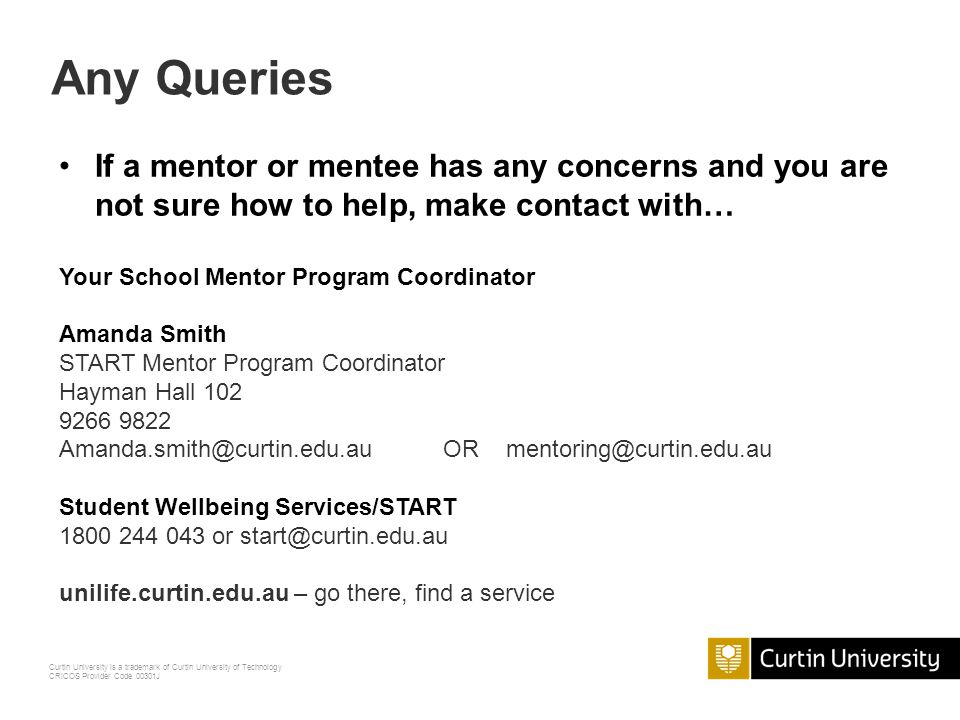 Any Queries If a mentor or mentee has any concerns and you are not sure how to help, make contact with…