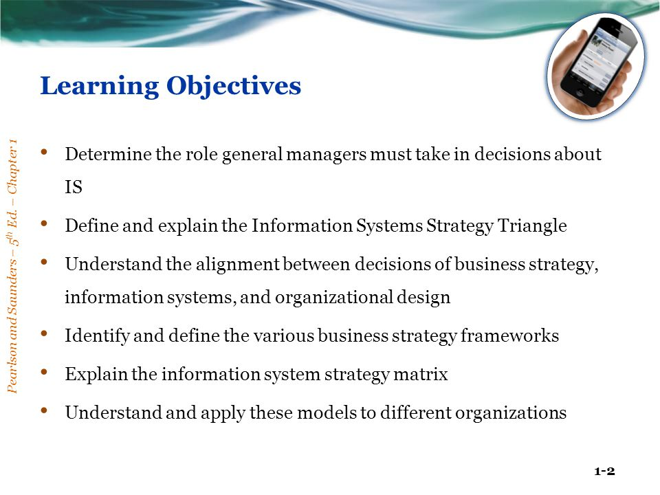 Learning Objectives Determine the role general managers must take in decisions about IS.