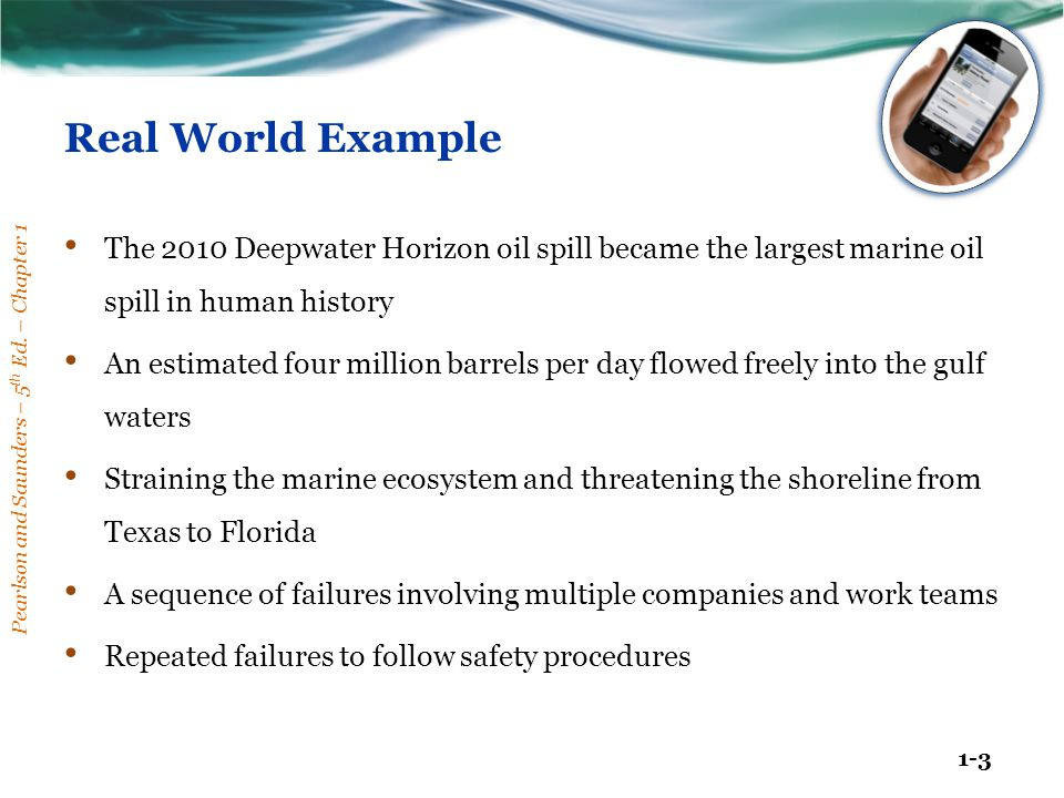 Real World Example The 2010 Deepwater Horizon oil spill became the largest marine oil spill in human history.