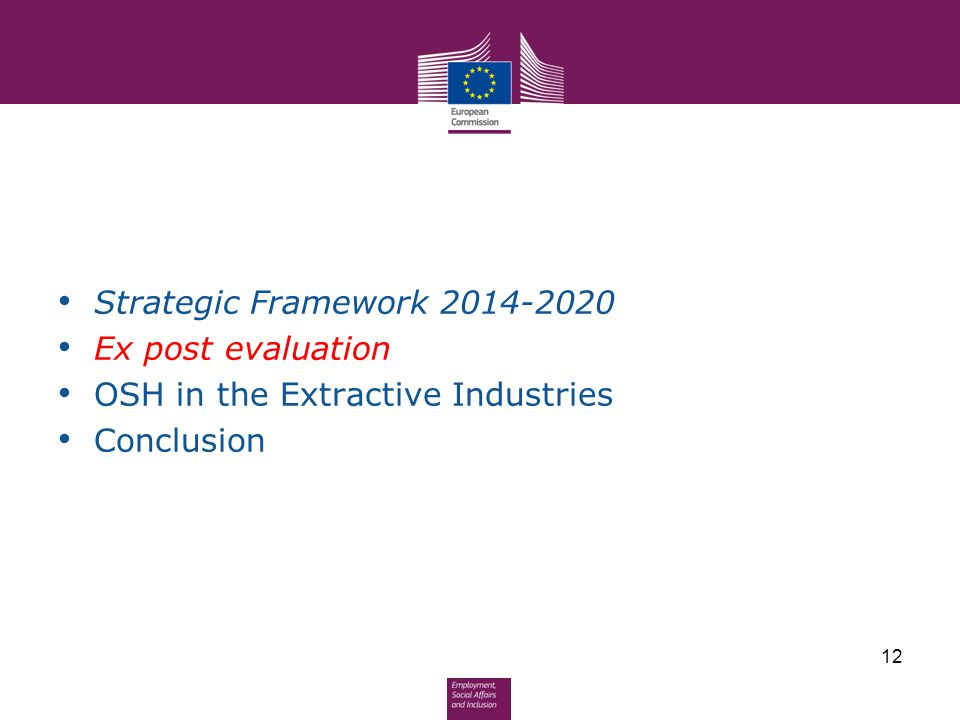 Strategic Framework 2014-2020 Ex post evaluation OSH in the Extractive Industries Conclusion
