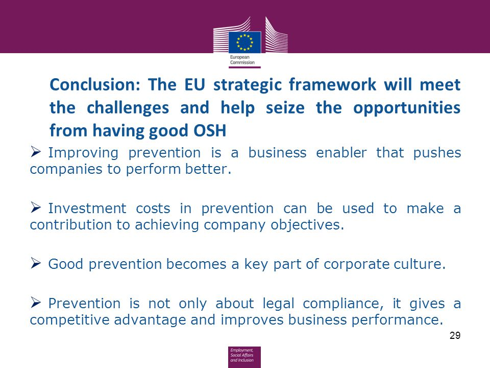 Conclusion: The EU strategic framework will meet the challenges and help seize the opportunities from having good OSH